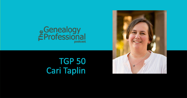 TGP Episode 50 features Texas genealogist Cari Taplin.